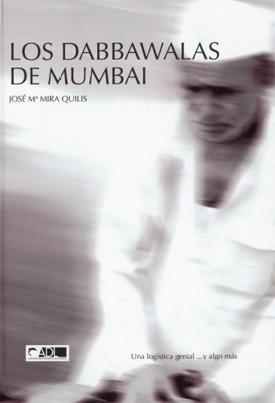 Portada del libro 'Dabbawalas de Mumbai', de José María Mira