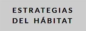Estrategias del Hábitat